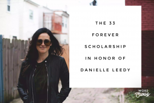 The 33 Forever Scholarship in Honor of Danielle Leedy
